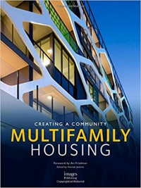 MULTIFAMILY HOUSING – Creating a community
