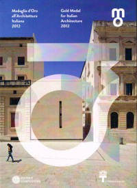 Gold Medal for Italian Architecture 2012 /